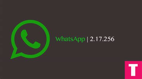 whatsapp 2 17 256 for android released apk