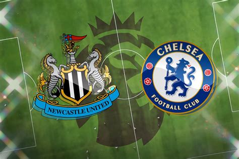 Newcastle vs Chelsea FC LIVE! Latest team news, lineups ...