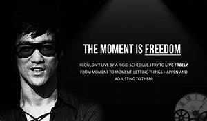 Bruce Lee Quote... Moment Of Freedom Quotes