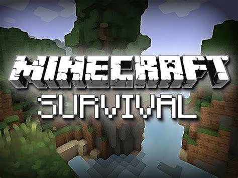 minecraft survival world  survival minisode youtube