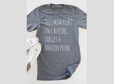 This Mom Runs On Caffeine TShirt Fairyseason