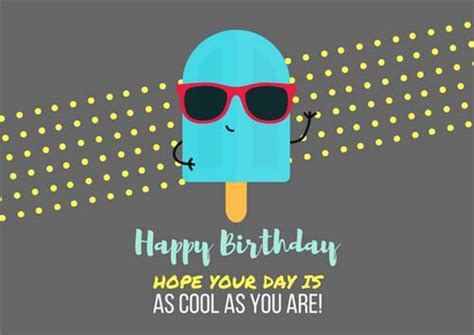 Cool Happy Birthday Picture by Your Day Is As Cool As You Are Free Happy Birthday