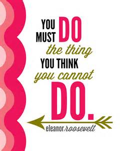 Eleanor Roosevelt Quote You Must Do the Thing