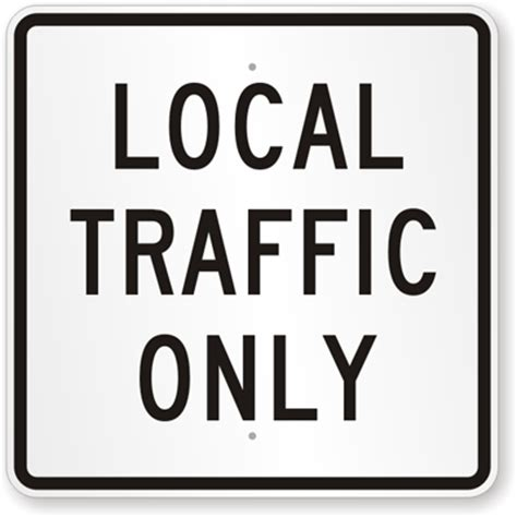 Local Traffic Sign  Traffic Sign, Sku K7207. Faux Wood Signs Of Stroke. Overthinking Signs Of Stroke. Today Signs. Fire Equipment Signs Of Stroke. Kid Zone Signs Of Stroke. Cognitive Impairment Signs. Twin Flame Signs Of Stroke. Ptsd Signs Of Stroke