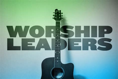 traits    good worship leaders