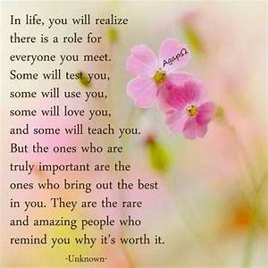 In life, you will realize there is a role for everyone you ...