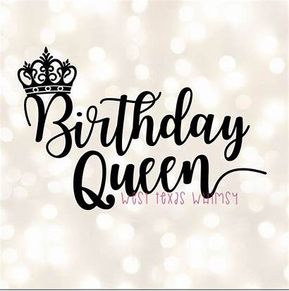Birthday Svg Queen Happy Mom Quotes Wishes