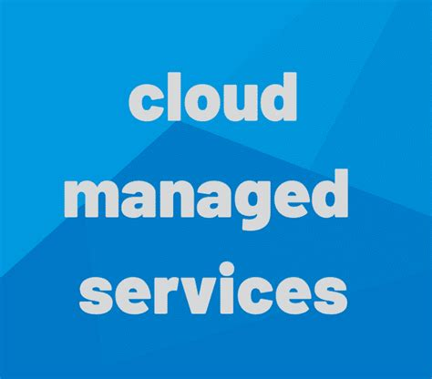 cloud managed services market  growing