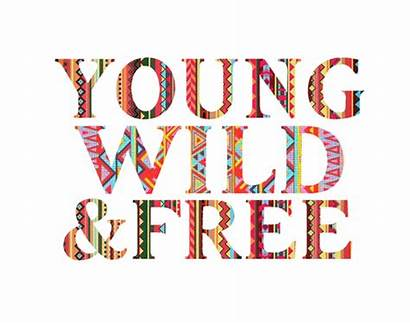 Wild Young Quotes Chill Quote Chilling Tribal