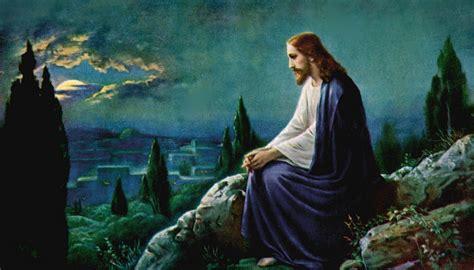 jesus praying in the garden pictures of jesus praying holy pictures of jesus