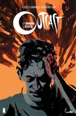 Outcast Image Comics Outcast By Kirkman And Azaceta