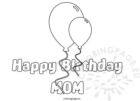 happy birthday mom balloons coloring sheet coloring page