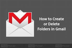 How to Create / Delete Folders in Gmail in Easy Steps ...