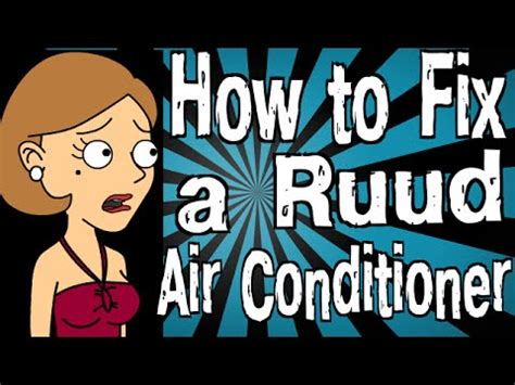 how to fix a ruud air conditioner