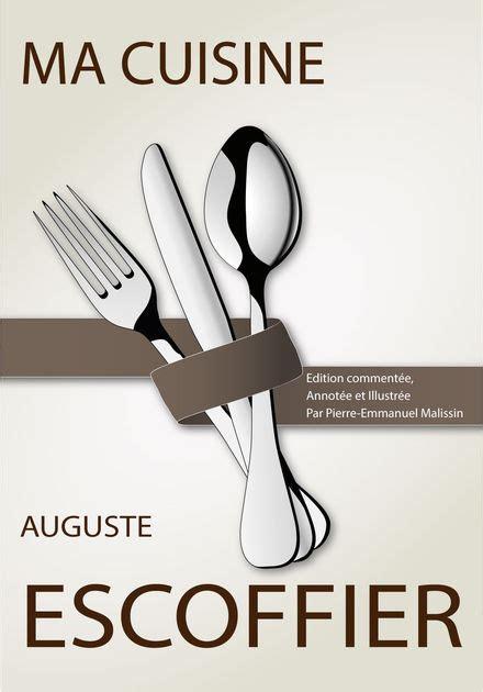 cuisine escoffier ma cuisine by auguste escoffier on ibooks