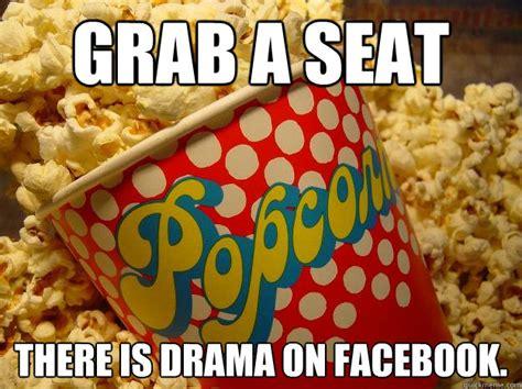 Pop Corn Meme - grab a seat there is drama on facebook popcorn quickmeme