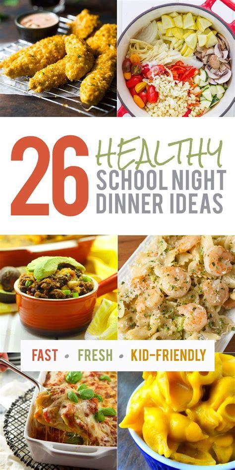 healthy school night dinner ideas healthy healthy
