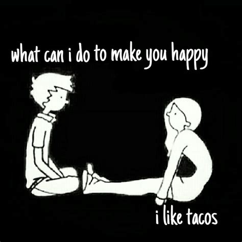 Where Can I Make Memes - tacos happiness lol funny memes whatever pinterest funny memes happiness and memes