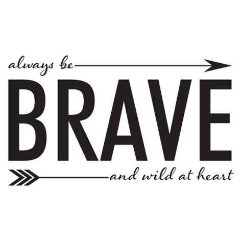 brave wall quotes decal wallquotescom