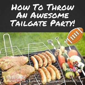 How To Throw An Awesome Tailgate Party The Party Goddess