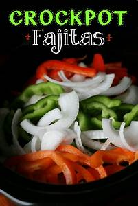 easy crockpot fajitas family fresh meals