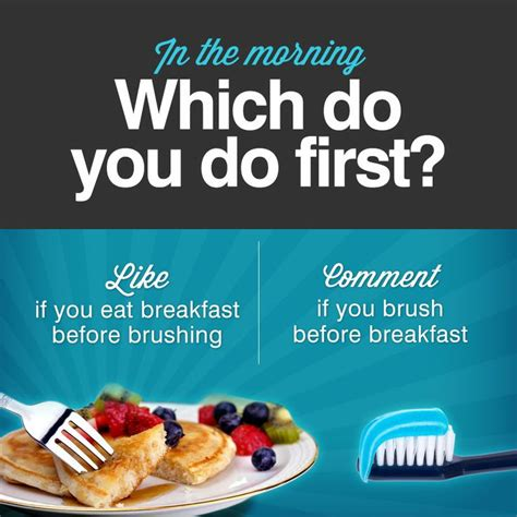 Follow Us If You Eat Breakfast Before Brushing And Comment