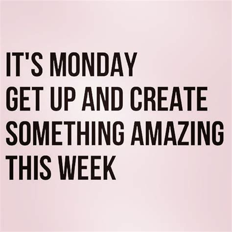Insperational Memes - monday weekly wishes quotes pinterest mondays monday motivation and motivation