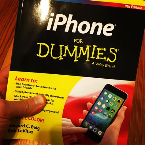 iphone for dummies iphone for dummies ios 9 9th edition out now matthew