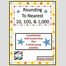 Rounding To The Nearest 10, 100, And 1,000 By Virginia Conrad Tpt