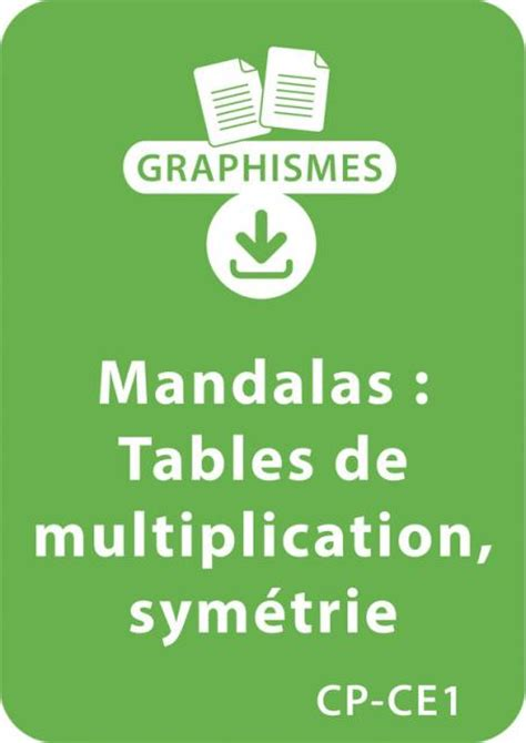 mandalas d apprentissage cp ce1 tables de multiplication sym 233 trie un lot de 12 fiches 224