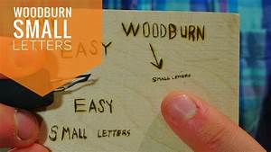 wood burn small letters how to youtube With how to burn small letters into wood