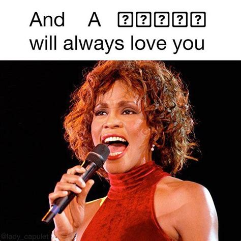 And I Will Always Love You Meme - whitney houston quot and i will always love you quot ios question mark box know your meme