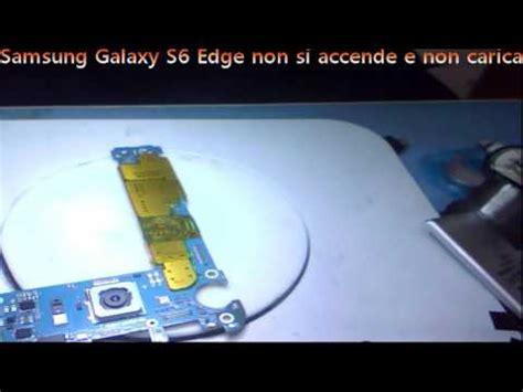 samsung galaxy s6 edge non si accende e non carica