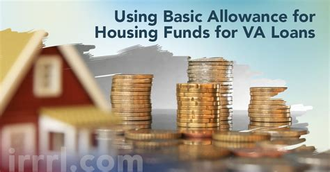Basic Allowance For Housing by Using Basic Allowance For Housing Funds For Va Loans Irrrl