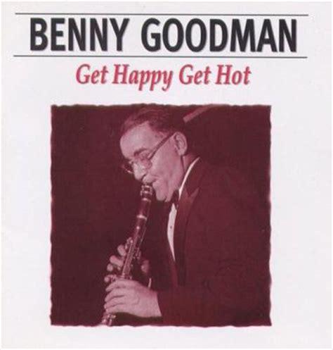 Get Happy Get Hot  Benny Goodman  Hmv&books Online Avc542