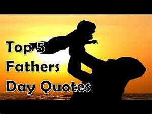 Top 5 Fathers Day Quotes for every son 2018 - YouTube