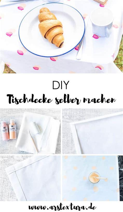 Tischdecke Selber Machen by Tischdecke Selber Machen Ars Textura Diy