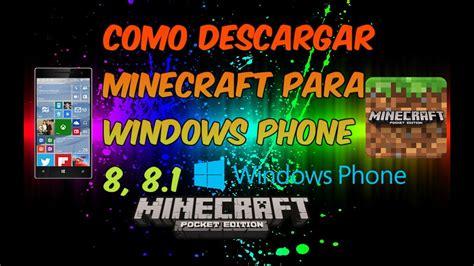 como descargar minecraft pe para windows phone 8 8 1 2016 ultima version