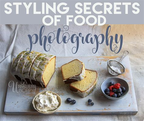 food photography styling tips   pros unskinny boppy