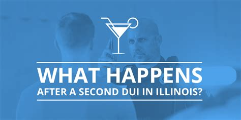 What Happens After Second what happens after a second dui in illinois schierer