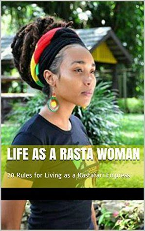 life   rasta woman  rules principles  living