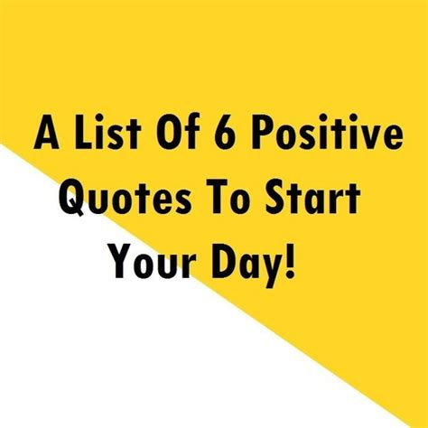 list   positive quotes  start  day