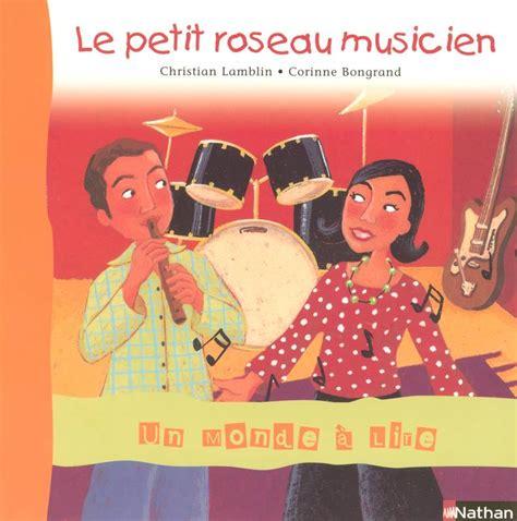 livre le petit roseau musicien christian lamblin nathan monde lire bleu 9782091216690