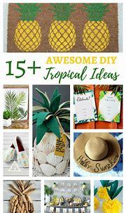 15+ Awesome DIY Tropical Ideas - Home Decor, Crafts, & more!