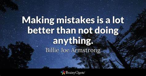 Hopefully You Please Learn From My Mistakes Makes Mistakes Quotes