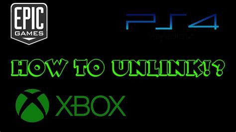 unlink  xboxpsn   epic games account