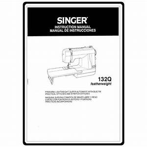 Instruction Manual  Singer 132q Featherweight   Sewing