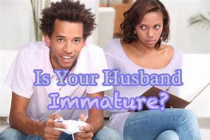 Dealing with an Immature Husband » Christian Marriage Today