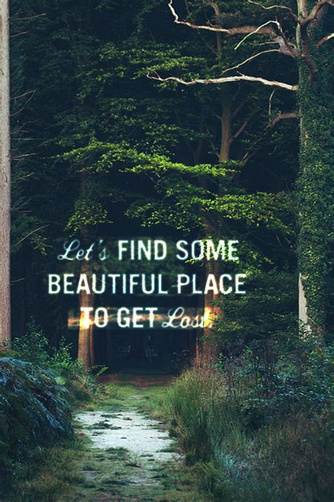 place outside lets find some beautiful place to get lost on tumblr