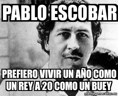 Pablo Escobar Memes - imagenes memes de pablo escobar memes de cumplea 241 os de pablo escobar memes de risa memes